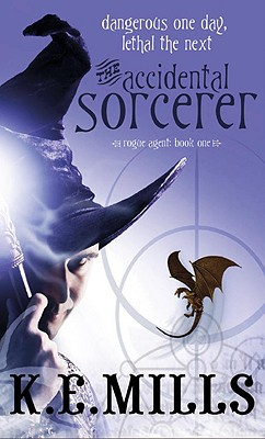 The Accidental Sorcerer By Mills, K. E.